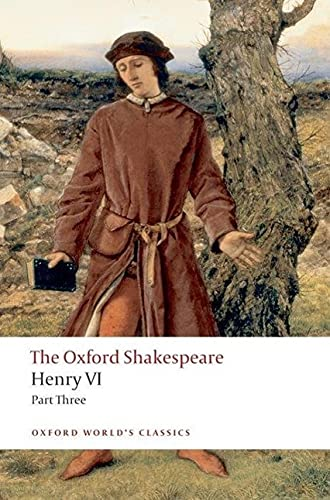 Henry VI Part Three: The Oxford Shakespeare By William Shakespeare