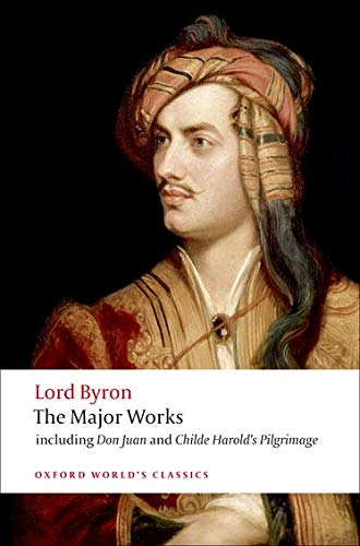 Lord Byron - The Major Works (Oxford World's Classics) By Lord George Gordon Byron