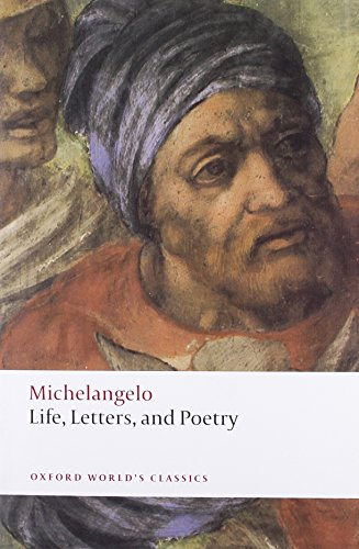 Life, Letters, and Poetry (Oxford World's Classics) By Michelangelo