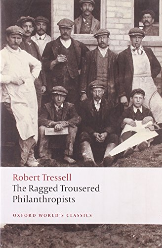The Ragged Trousered Philanthropists (Oxford World's Classics) By Robert Tressell