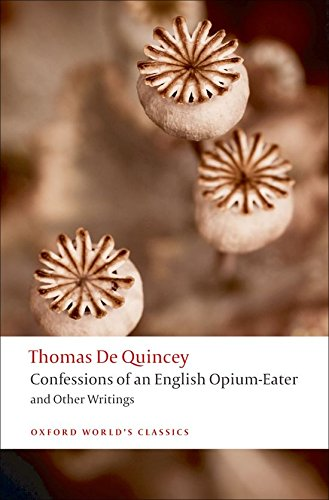 The Confessions of an English Opium-eater: And Other Writings by Thomas de Quincey