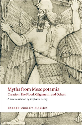 Myths from Mesopotamia Creation, The Flood, Gilgamesh, and Others (Oxford World's Classics) By Translated by Stephanie Dalley (Shillito Fellow in Assyriology at the Oriental Institute, Oxford, and a Senior Research Fellow, Shillito Fellow in Assyriology at the Oriental Institute, Oxford, and a Senior Research Fellow, Somerville College, Oxford)