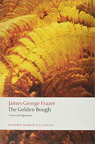The Golden Bough: A Study in Magic and Religion by Sir James George Frazer