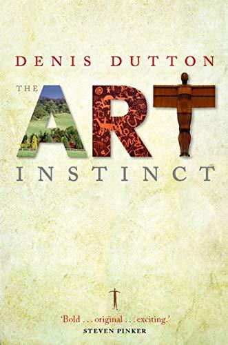 The Art Instinct: Beauty, Pleasure, and Human Evolution by Denis Dutton