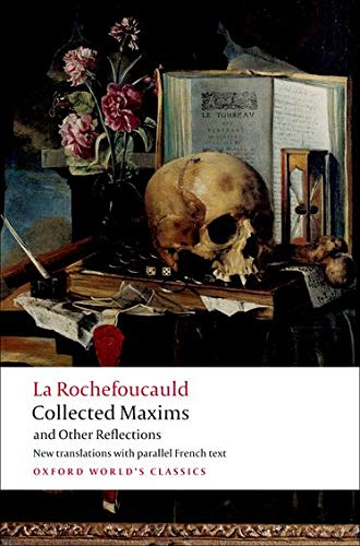Collected Maxims and Other Reflections (Oxford World's Classics) By Francoi de La Rochefoucauld
