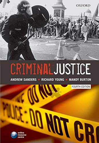 Criminal Justice by Andrew Sanders (Professor of Criminal Law and Criminology, University of Birmingham)