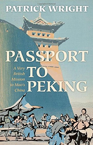 Passport to Peking By Patrick Wright