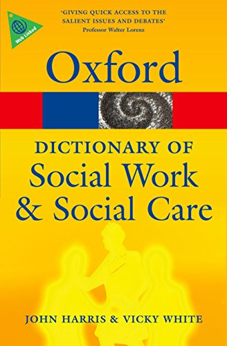 A Dictionary of Social Work and Social Care by John Harris (School of Health and Social Studies, University of Warwick)