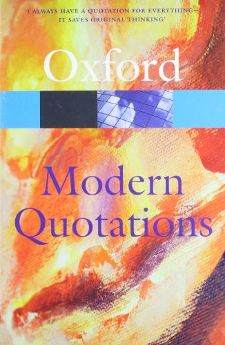 Oxford Dictionary of Modern Quotations By Edited by Elizabeth Knowles
