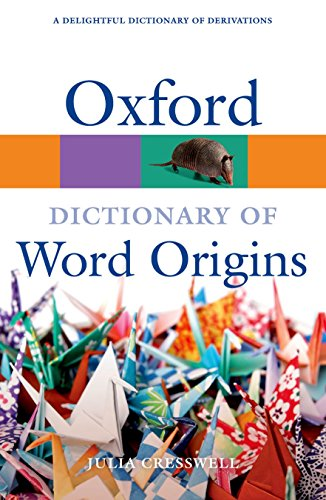 Oxford Dictionary of Word Origins By Edited by Julia Cresswell (Freelance)
