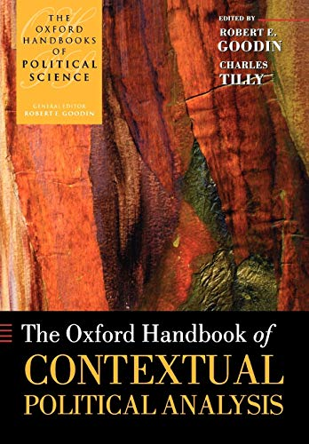 The Oxford Handbook of Contextual Political Analysis By Robert E. Goodin (Professor of Philosophy and Social and Political Theory at the Australian National University and University of Essex)
