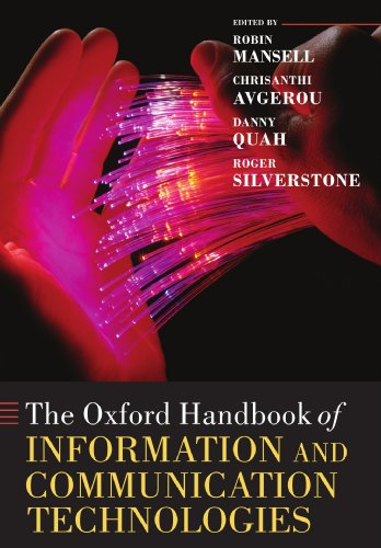 The Oxford Handbook of Information and Communication Technologies By Robin Mansell (Professor of New Media and the Internet, London School of Economics and Political Science)