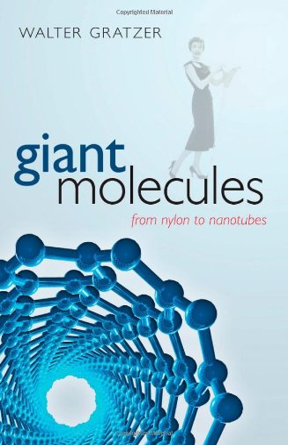 Giant Molecules By Walter Gratzer (Emeritus Professor, King's College London)