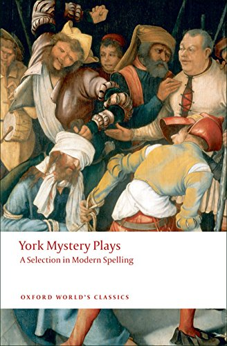 York Mystery Plays By Edited by Richard Beadle (University Lecturer in English and Fellow, University Lecturer in English and Fellow, St John's College, Cambridge)