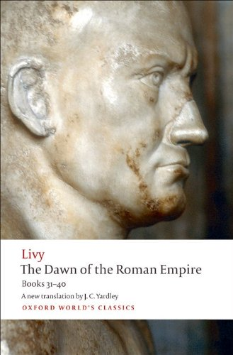 The Dawn of the Roman Empire: Books 31-40 by Livy