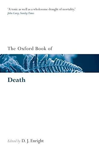 The Oxford Book of Death By D. J. Enright (Poet and Literary Critic)