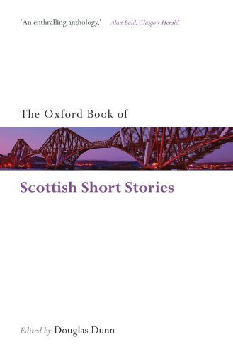 The Oxford Book of Scottish Short Stories By Douglas Dunn (Professor of English and Scottish Literature, University of St Andrews)