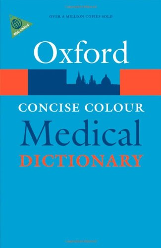 Concise Colour Medical Dictionary (Oxford Quick Reference) Edited by Elizabeth A. Martin