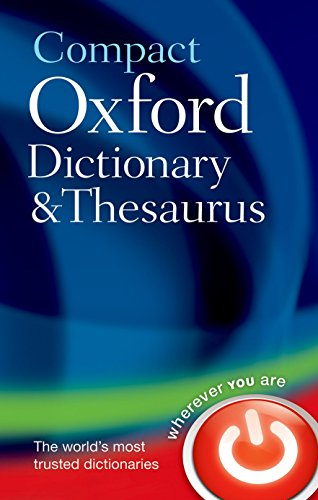 Compact Oxford Dictionary and Thesaurus by Oxford Dictionaries
