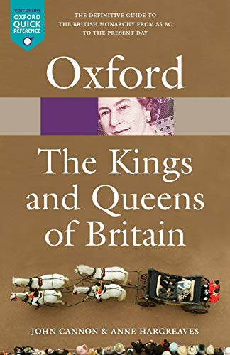 The Kings and Queens of Britain By John Cannon (University of Newcastle upon Tyne (retired))