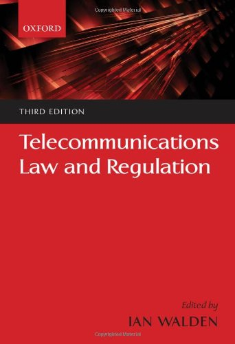 Telecommunications Law and Regulation By Ian Walden