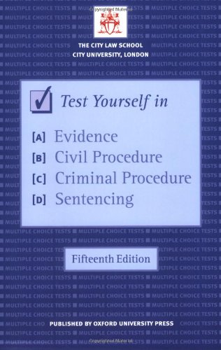 Test Yourself in Evidence, Civil Procedure, Criminal Procedure, Sentencing By The City Law School