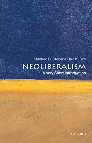 Neoliberalism: A Very Short Introduction (Very Short Introductions) By Manfred B. Steger