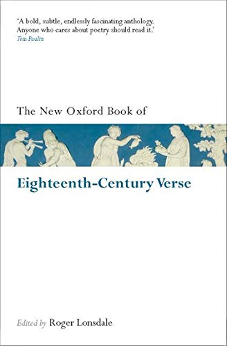 The New Oxford Book of Eighteenth-Century Verse By Roger Lonsdale (Emeritus, Balliol College, Oxford)