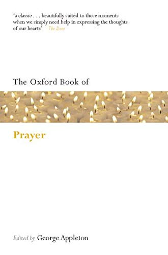 The Oxford Book of Prayer By George Appleton (Deceased)