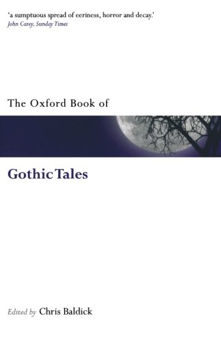 The Oxford Book of Gothic Tales By Chris Baldick (Goldsmiths' College, University of London)