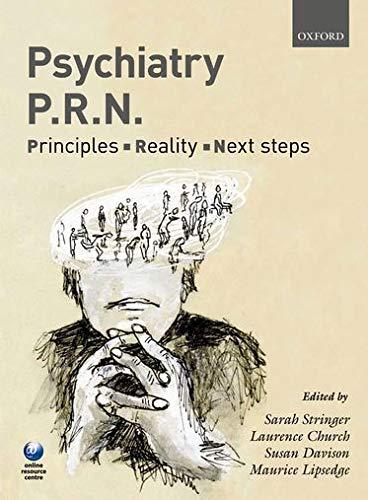 Psychiatry PRN: Principles, Reality, Next Steps By Sarah Stringer