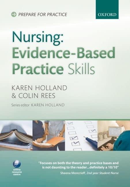 Nursing Evidence-Based Practice Skills by Professor Karen Holland, BSc(Hons), MSc, CertEd, SRN
