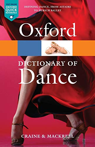 The Oxford Dictionary of Dance 2/e (Oxford Quick Reference) By Debra Craine (Chief Dance critic of The Times)