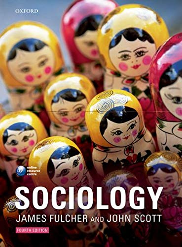 Sociology By James Fulcher (Honorary University Fellow, Department of Sociology, University of Leicester)