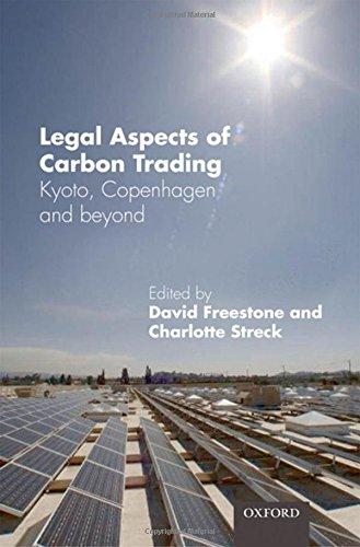 Legal Aspects of Carbon Trading: Kyoto, Copenhagen, and beyond by Edited by David Freestone (Lobingier Visiting Professor of Comparative Law and Jurisprudence, George Washington University Law School, Washington DC)