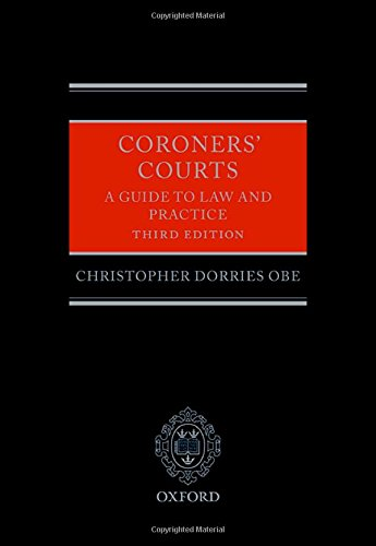 Coroners' Courts: A Guide to Law and Practice By Christopher Dorries, OBE
