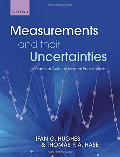 Measurements and their Uncertainties By Ifan Hughes (Department of Physics, University of Durham)