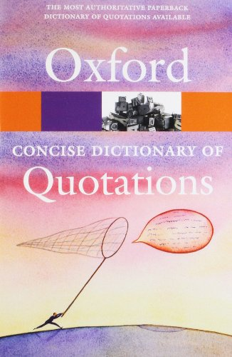 Concise Oxford Dictionary of Quotations By Edited by Susan Ratcliffe (Associate Editor, OUP)