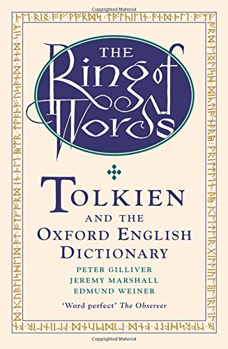 The Ring Of Words: Tolkien and the Oxford English Dictionary By Peter Gilliver (Oxford English Dictionary)