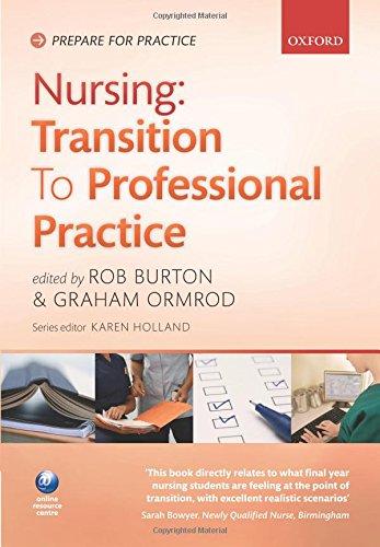 Nursing: Transition to Professional Practice by Rob Burton