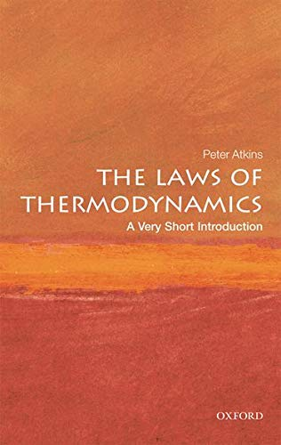 The Laws of Thermodynamics: A Very Short Introduction (Very Short Introductions) By Peter W. Atkins