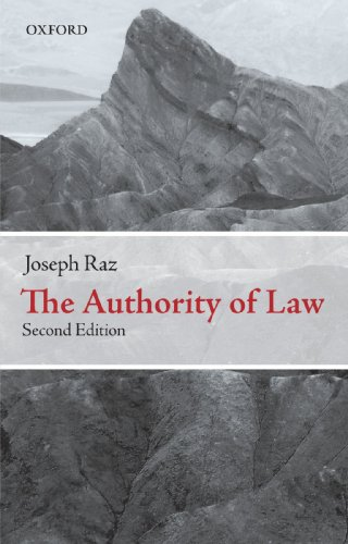 The Authority of Law: Essays on Law and Morality by Joseph Raz (Research Professor, Oxford University and Research Professor, Columbia University Law School)