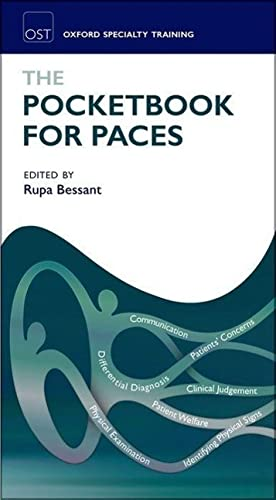 The Pocketbook for PACES By Edited by Rupa Bessant (Consultant Rheumatologist, Guy's and St Thomas' NHS Trust, London, UK)