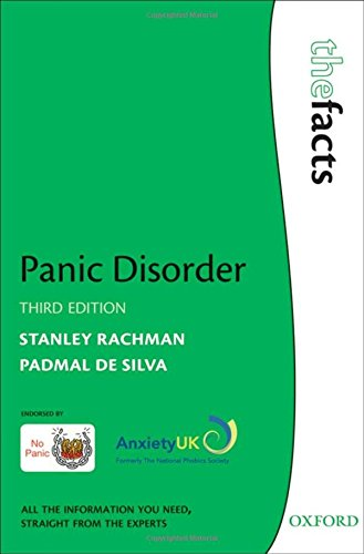 Panic Disorder: The Facts By Stanley Rachman (Professor, Psychology Department, University of British Columbia, Vancouver, Canada)