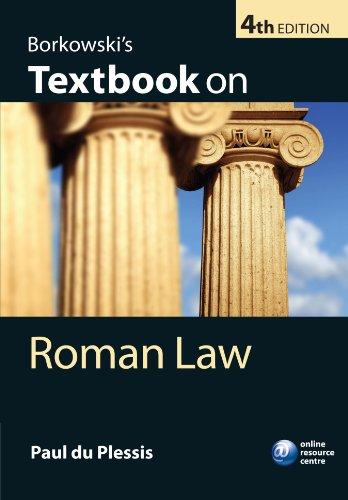 Borkowski's Textbook on Roman Law: 4th Edition By Paul du Plessis