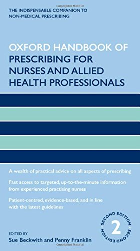 Oxford Handbook of Prescribing for Nurses and Allied Health Professionals 2/e (Oxford Handbooks in Nursing) By Sue Beckwith (Consortium for Healthcare Research, Doctoral Research Fellow, Centre for Research in Primary and Community Care (CRIPACC), Faculty of Health and Human Sciences, University of Hertfordshire, UK)