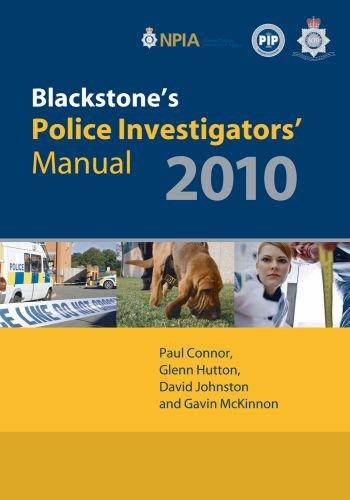 Blackstone's Police Investigators' Manual 2010 By Paul Connor