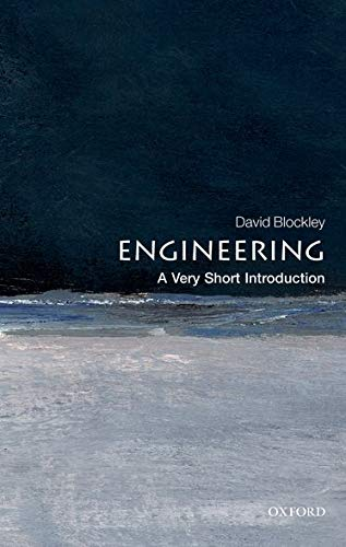 Engineering: A Very Short Introduction By David Blockley (Emeritus Professor and Senior Research Fellow, University of Bristol)
