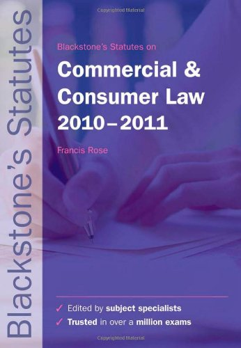 Blackstone's Statutes on Commercial and Consumer Law By Edited by Francis Rose