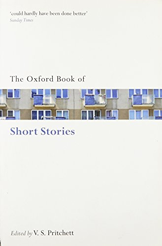 The Oxford Book of Short Stories By the late V. S. Pritchett (Novelist, short-story writer, critic, biographer, and traveller)